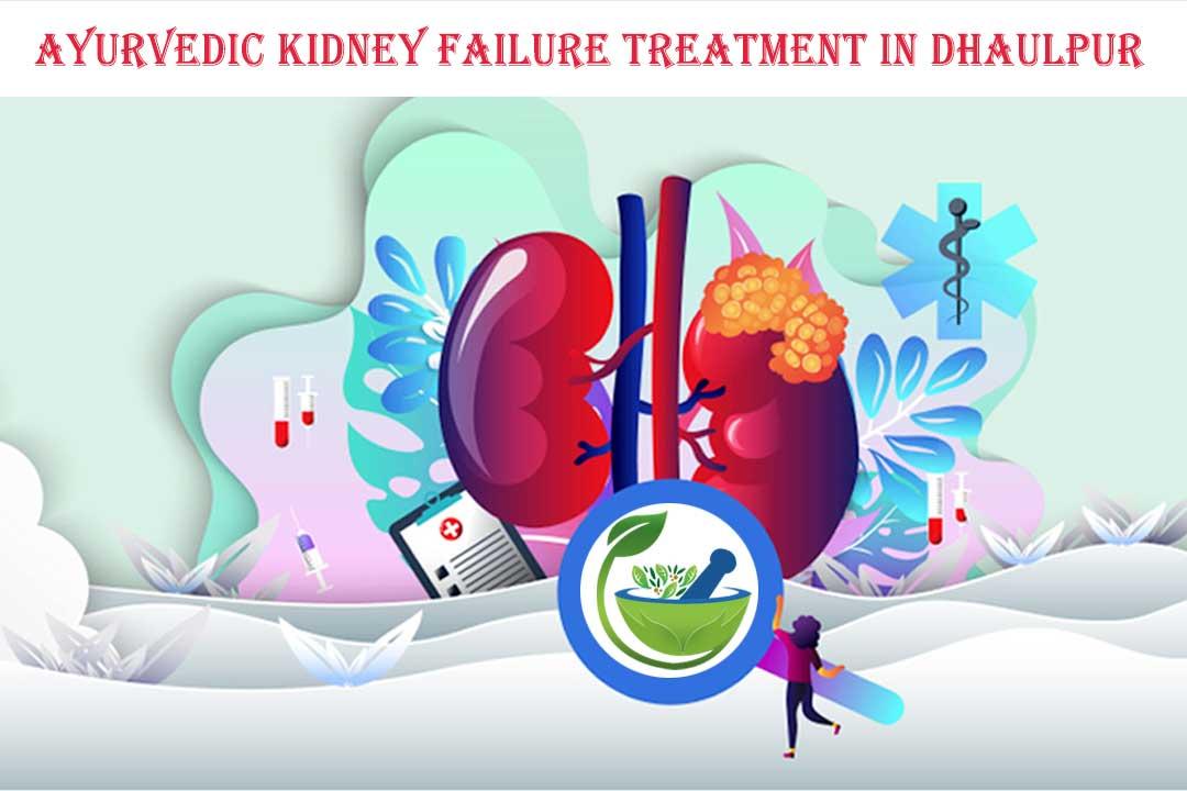 Ayurvedic Kidney Failure Treatment in Dhaulpur
