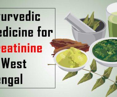 Ayurvedic medicine for creatinine in west bengal