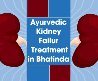 ayurvedic Kidney Failure Treatment in Bhatinda