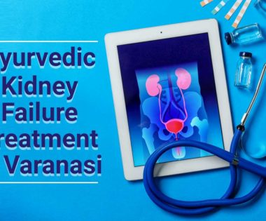 ayurvedic kidney failure treatment in varanasi