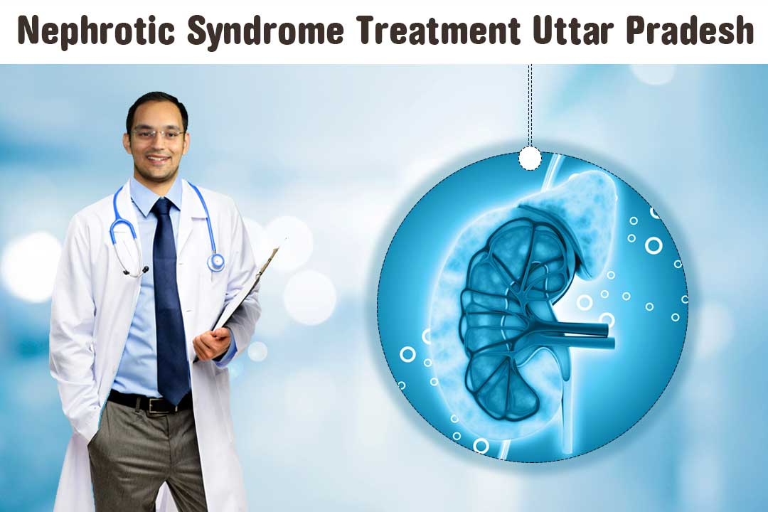 nephrotic-syndrome-treatment-Uttar-Pradesh