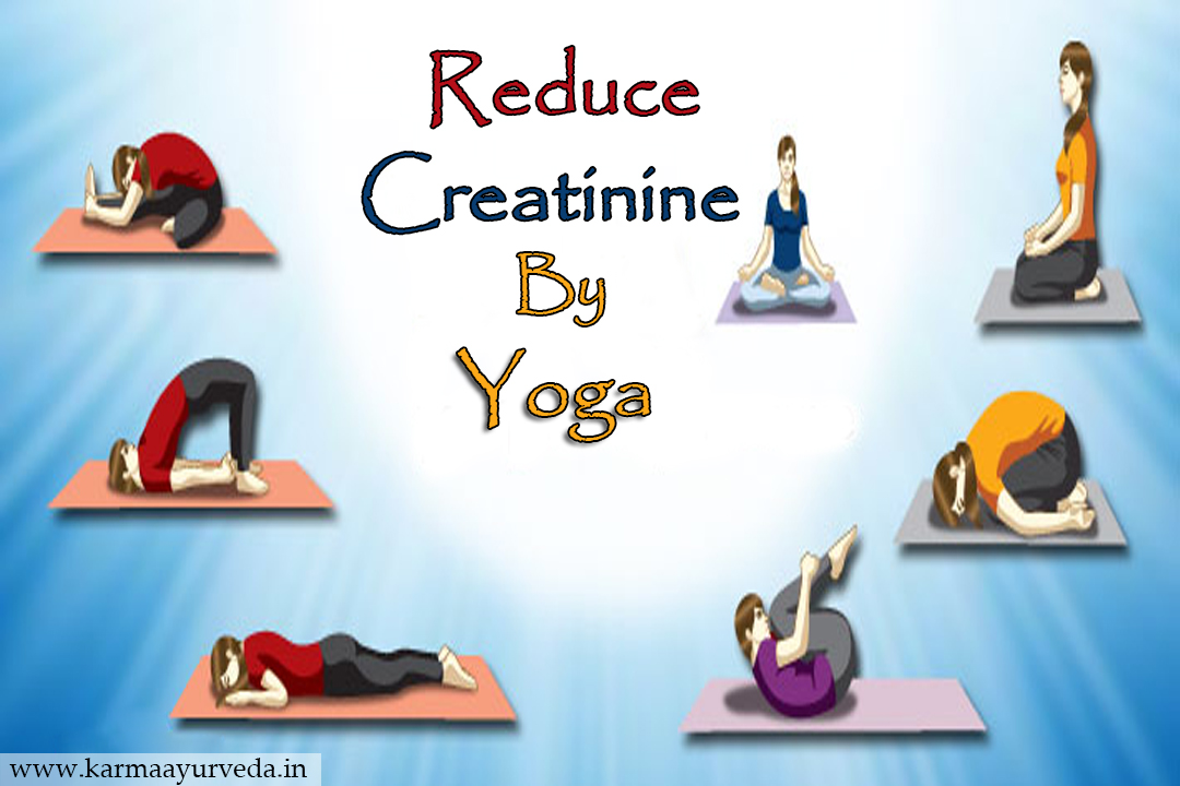 How To Reduce Creatinine By Yoga